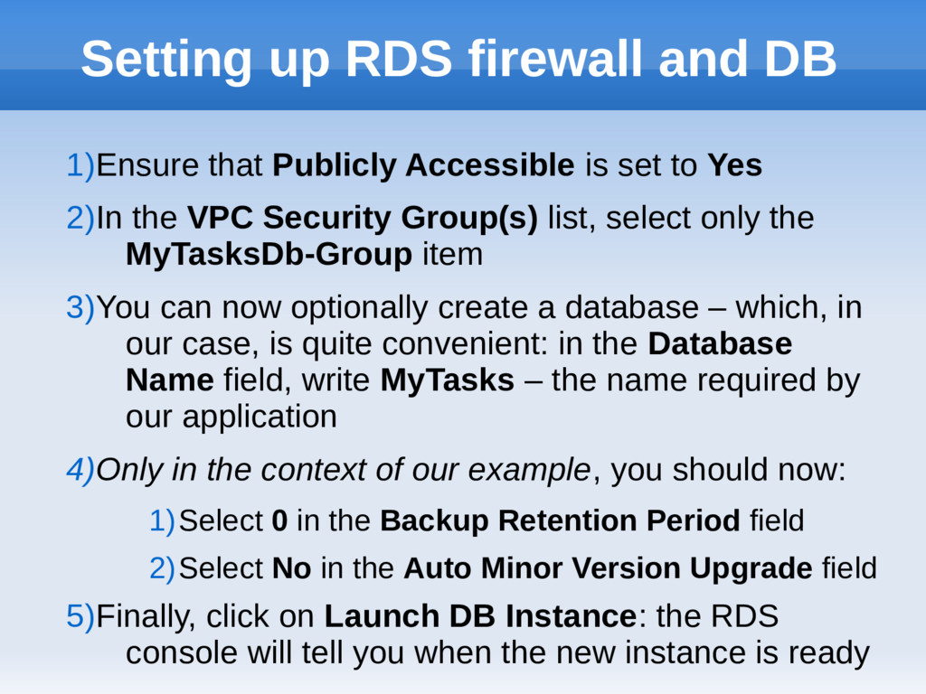 Setting up RDS firewall and DB 1)Ensure that Pu...
