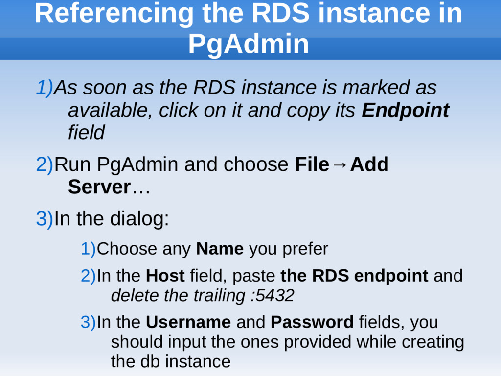 Referencing the RDS instance in PgAdmin 1)As so...