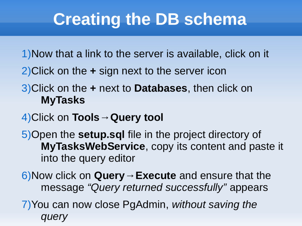 Creating the DB schema 1)Now that a link to the...