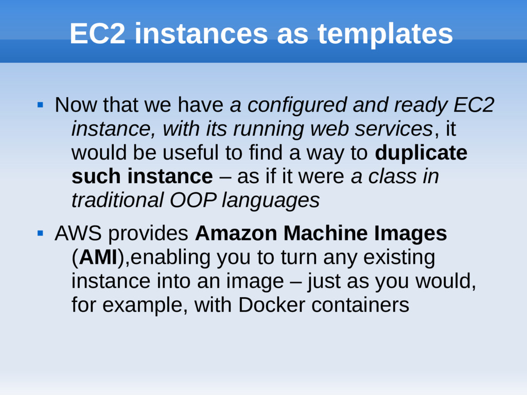 EC2 instances as templates  Now that we have a...