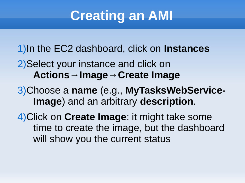 Creating an AMI 1)In the EC2 dashboard, click o...