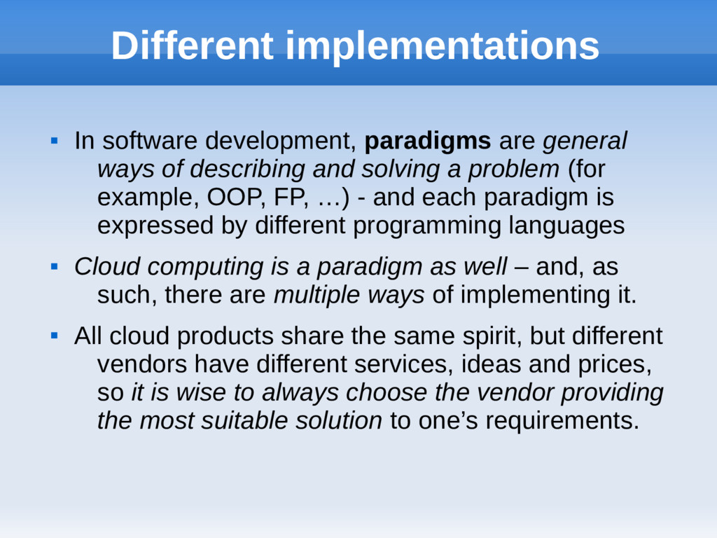 Different implementations  In software develop...