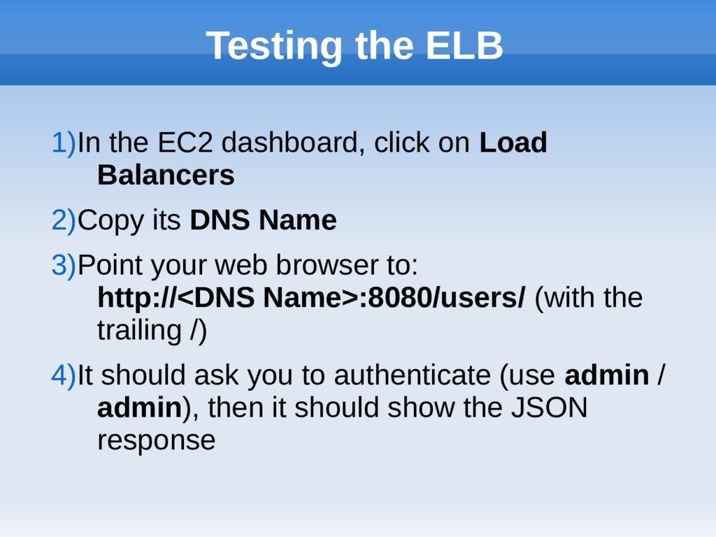 Testing the ELB 1)In the EC2 dashboard, click o...