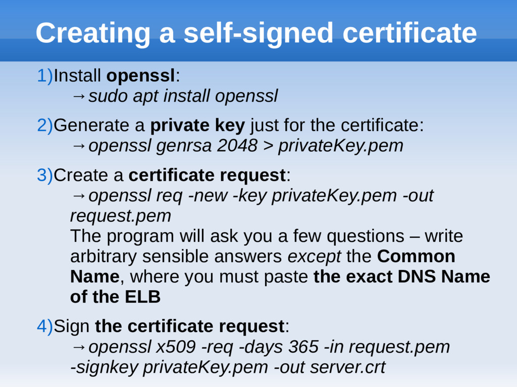 Creating a self-signed certificate 1)Install op...