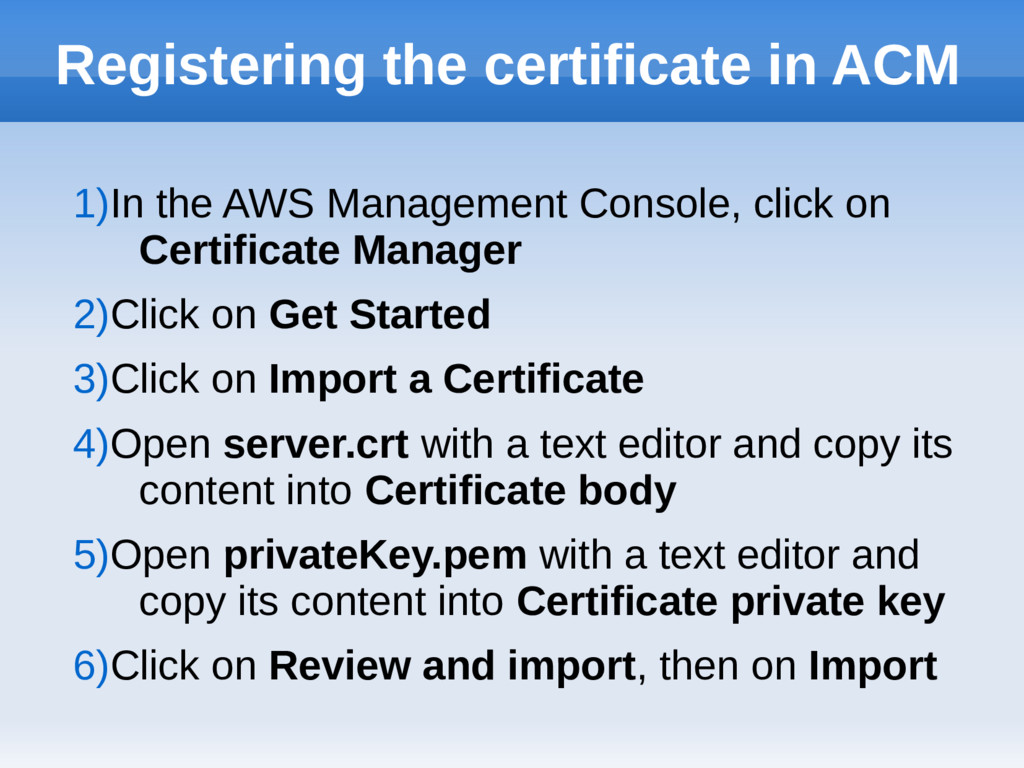 Registering the certificate in ACM 1)In the AWS...