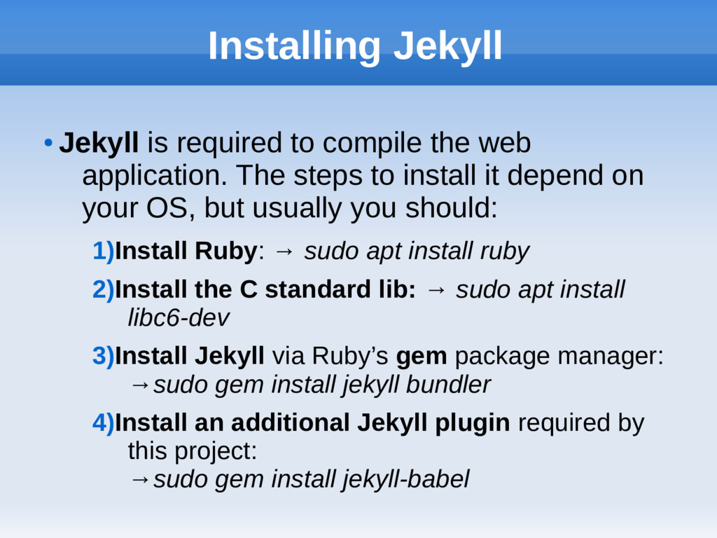 Installing Jekyll ● Jekyll is required to compi...