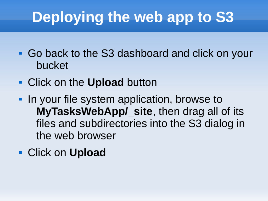 Deploying the web app to S3  Go back to the S3...