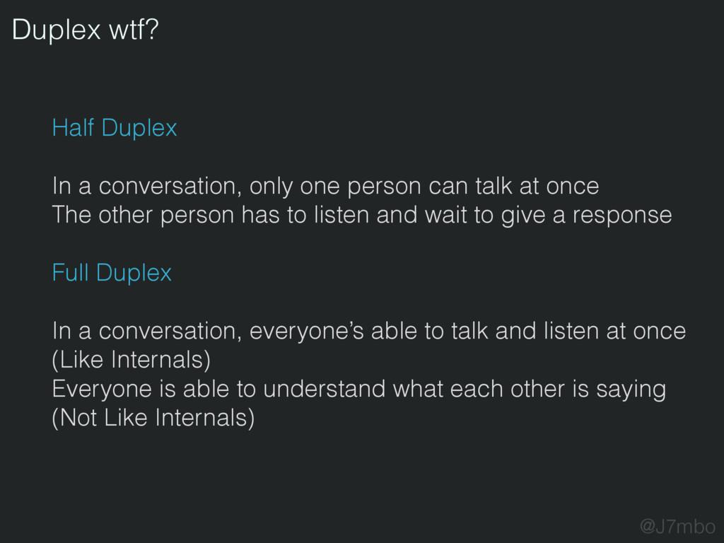 Duplex wtf? @J7mbo Half Duplex In a conversatio...