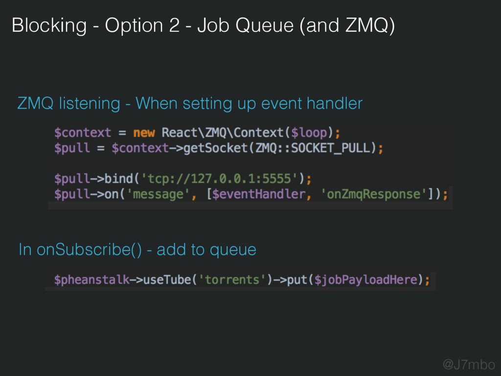 Blocking - Option 2 - Job Queue (and ZMQ) In on...