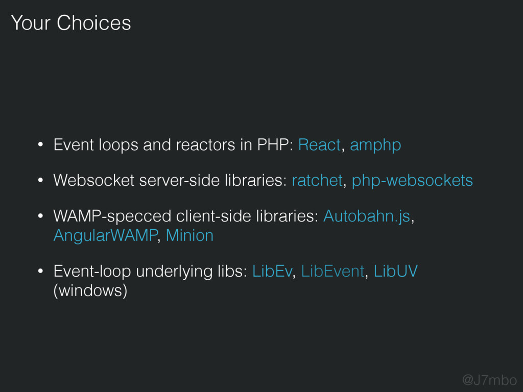 • Event loops and reactors in PHP: React, amphp...