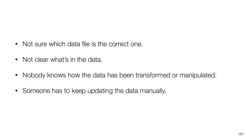 • Not sure which data file is the correct one. •...