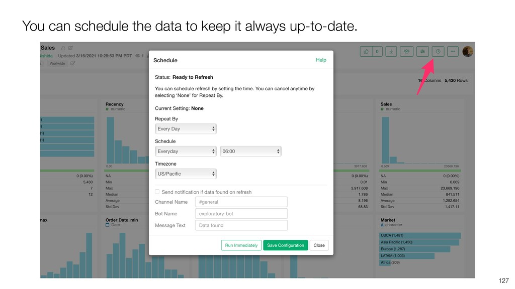 You can schedule the data to keep it always up-...