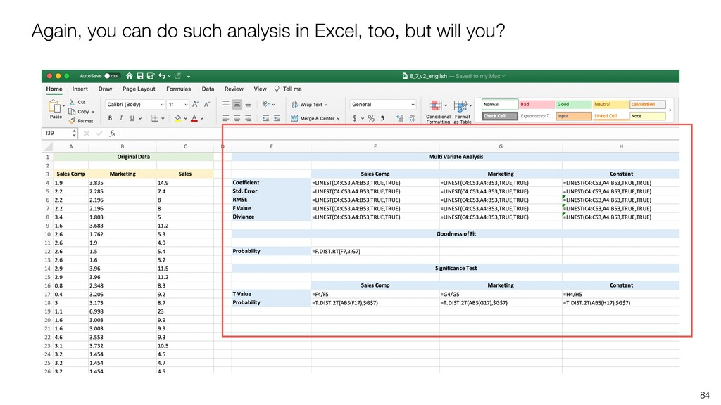 84 Again, you can do such analysis in Excel, to...