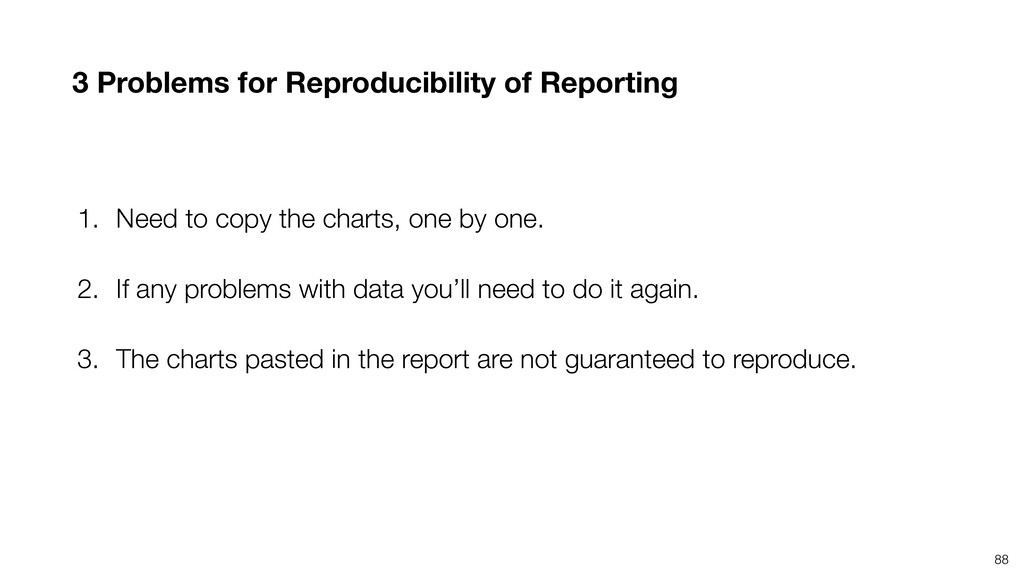 3 Problems for Reproducibility of Reporting 88 ...