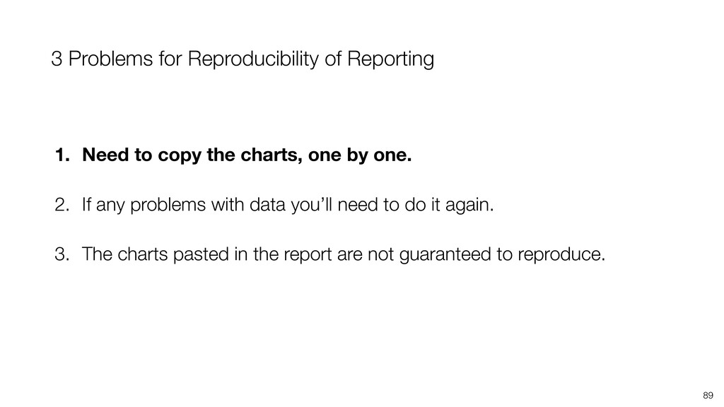 3 Problems for Reproducibility of Reporting 89 ...
