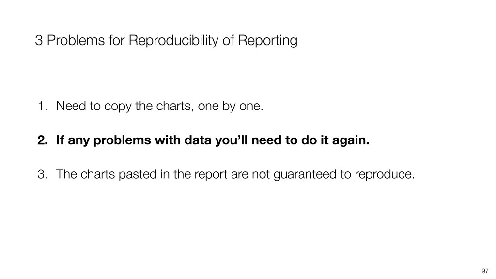 3 Problems for Reproducibility of Reporting 97 ...