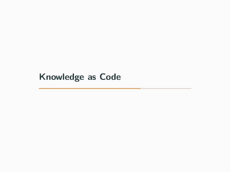 Knowledge as Code