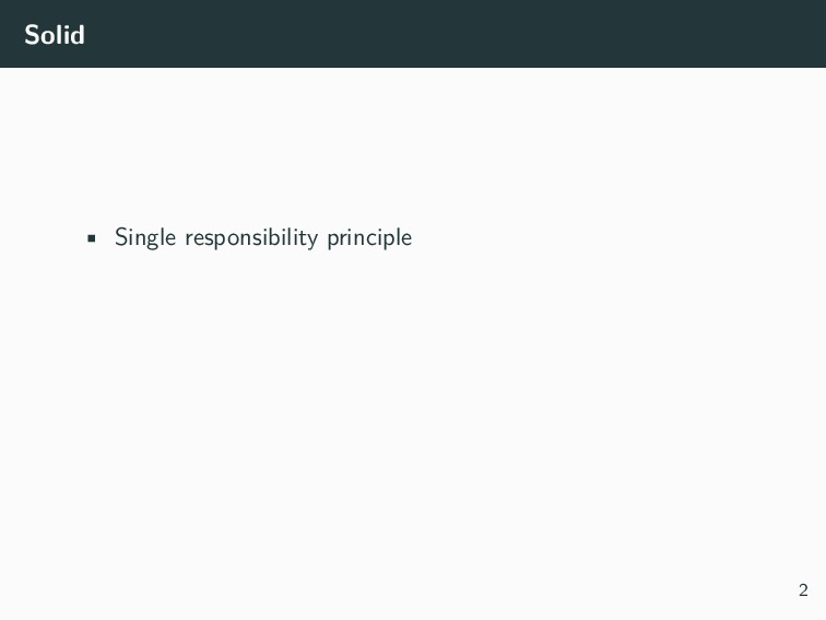 Solid • Single responsibility principle 2