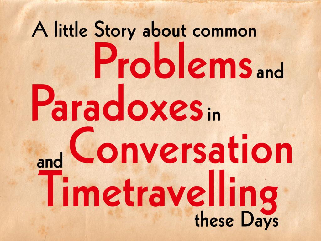 Timetravelling Conversation Problems Paradoxes ...