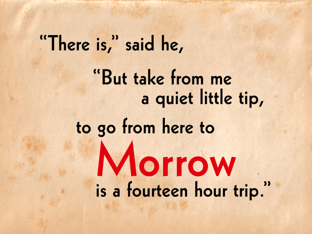 "Morrow ""There is,"" said he, ""But take from me a..."