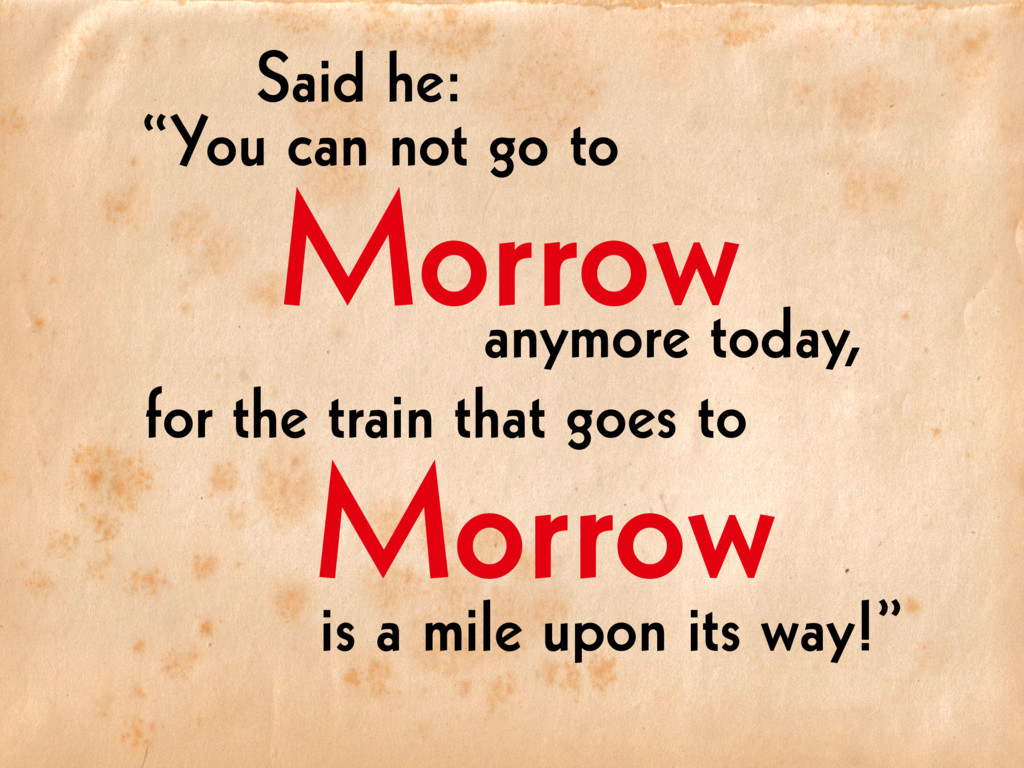 "Morrow Morrow anymore today, Said he: ""You can ..."