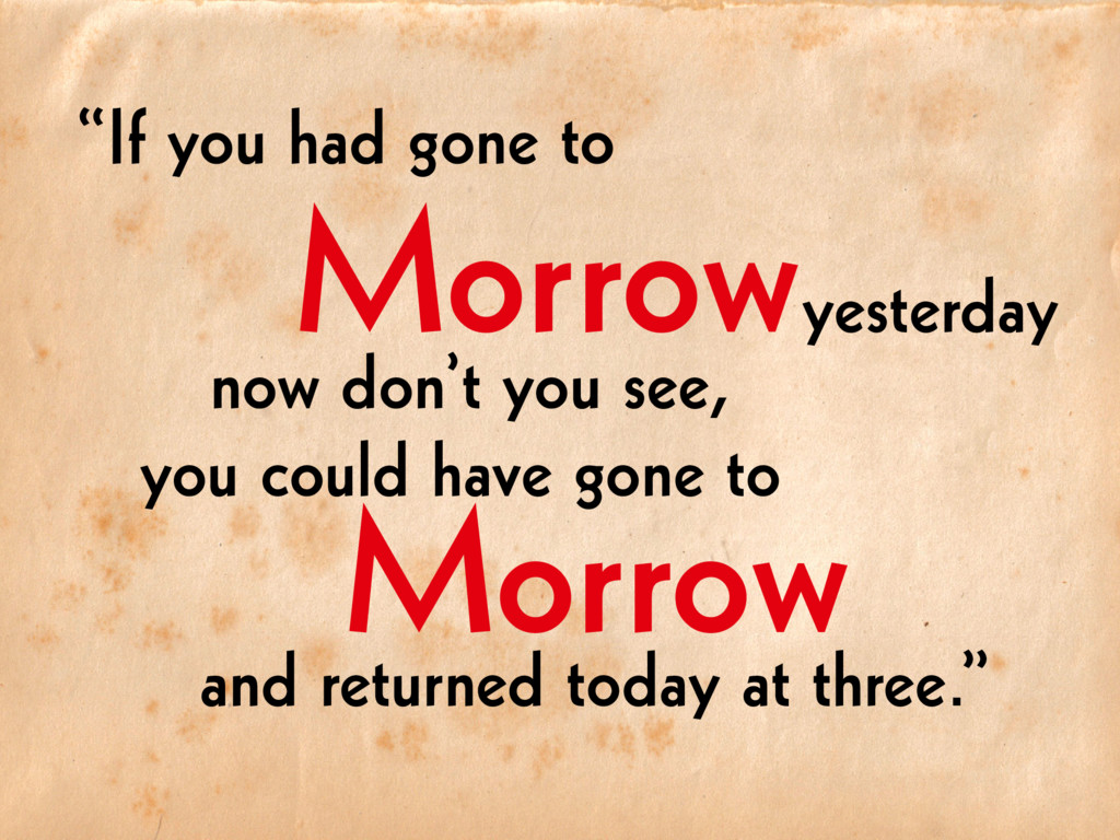 "Morrow Morrow ""If you had gone to now don't you..."