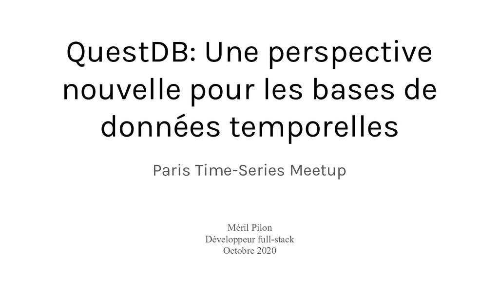 QuestDB: Une perspective nouvelle pour les base...
