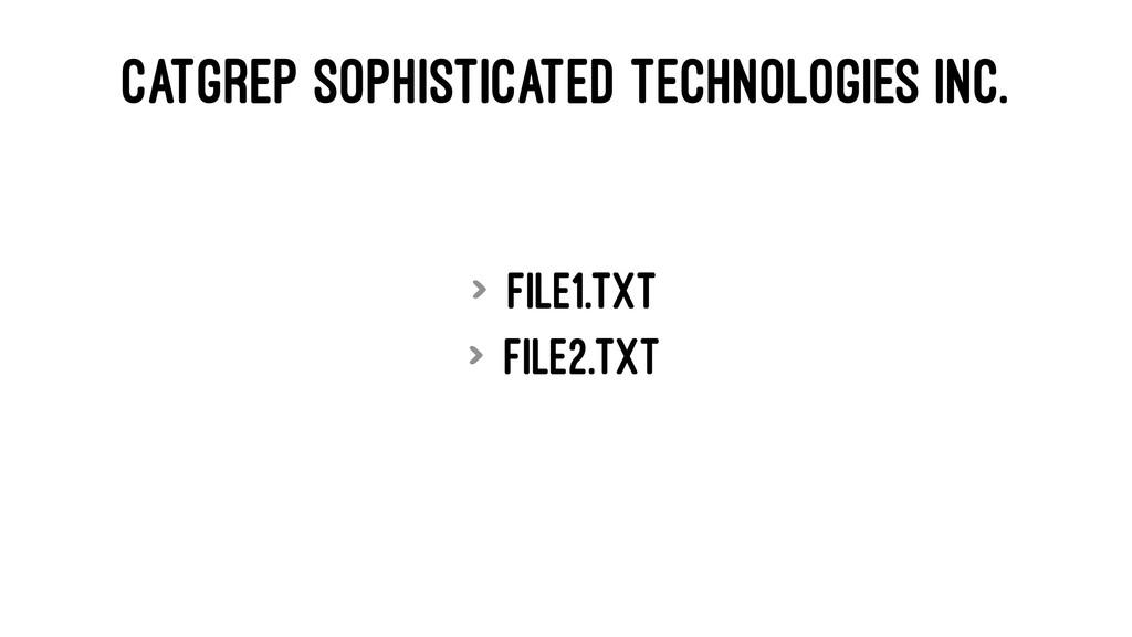 CATGREP SOPHISTICATED TECHNOLOGIES INC. > file1...