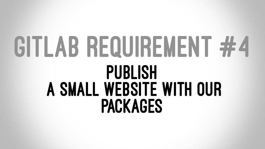 GITLAB REQUIREMENT #4 PUBLISH A SMALL WEBSITE W...