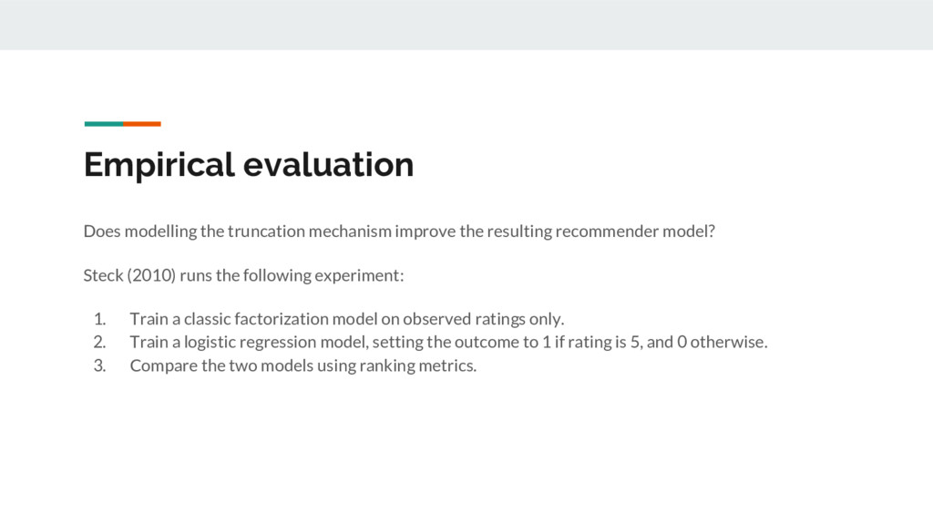 Empirical evaluation Does modelling the truncat...