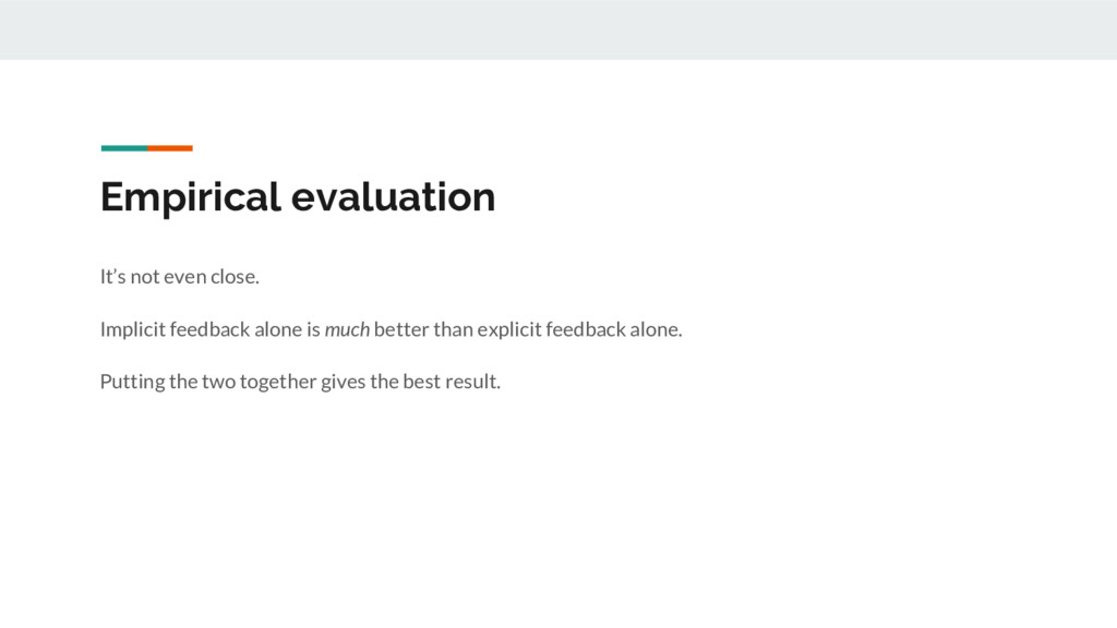 Empirical evaluation It's not even close. Impli...