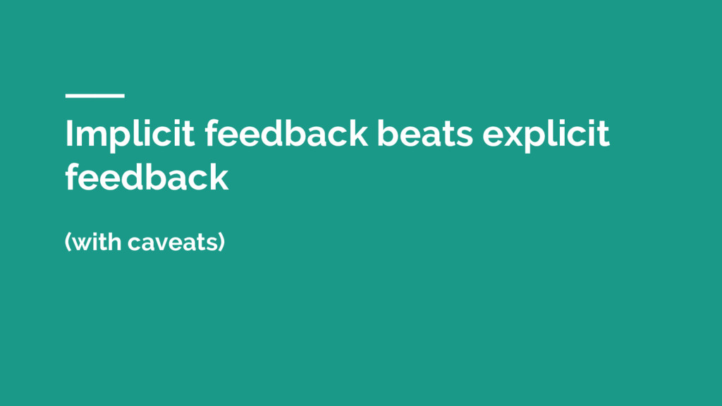 Implicit feedback beats explicit feedback (with...