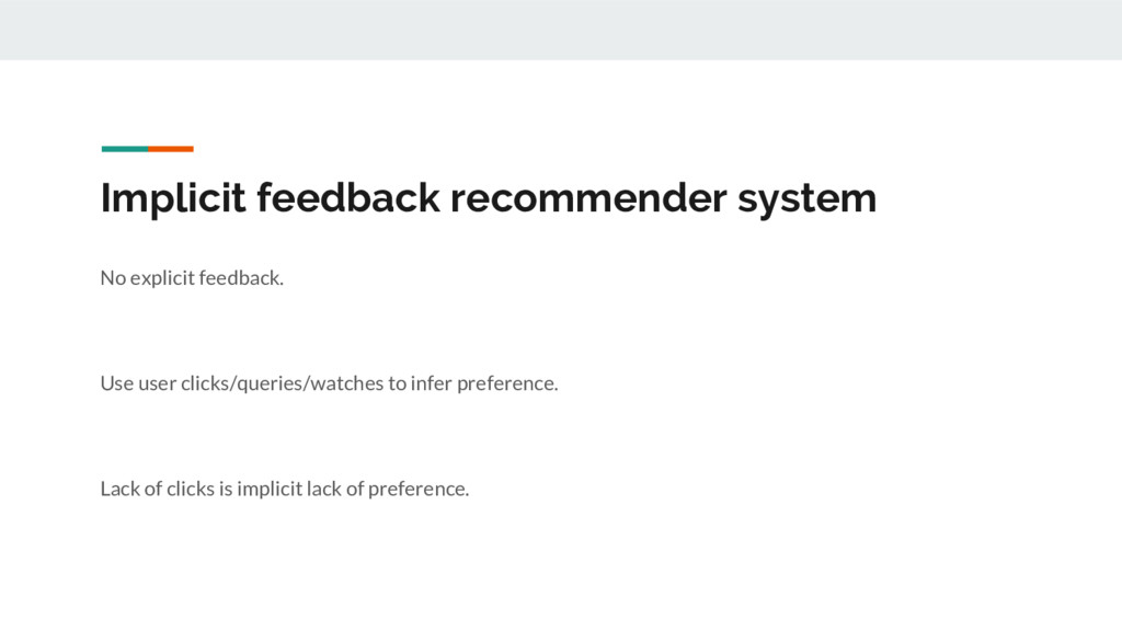 Implicit feedback recommender system No explici...