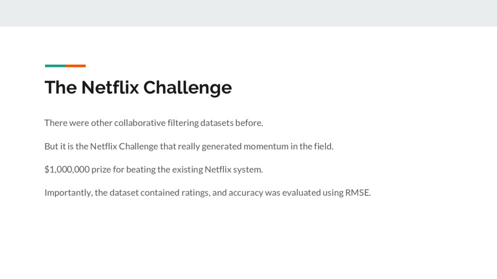 The Netflix Challenge There were other collabor...
