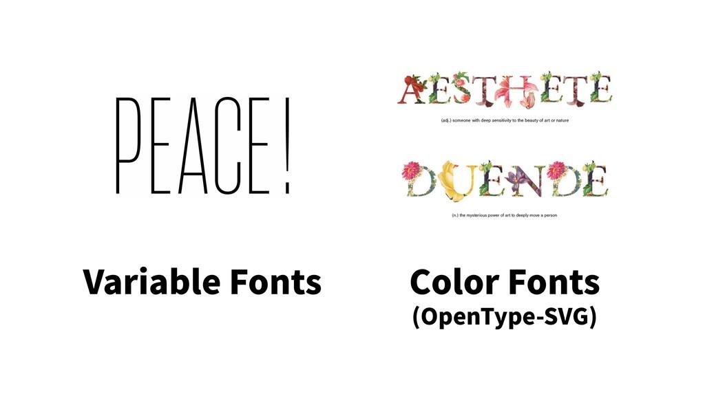 Variable Fonts Color Fonts (OpenType-SVG)