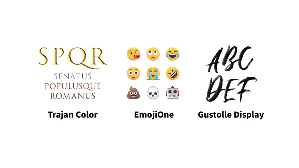 Trajan Color EmojiOne Gustolle Display