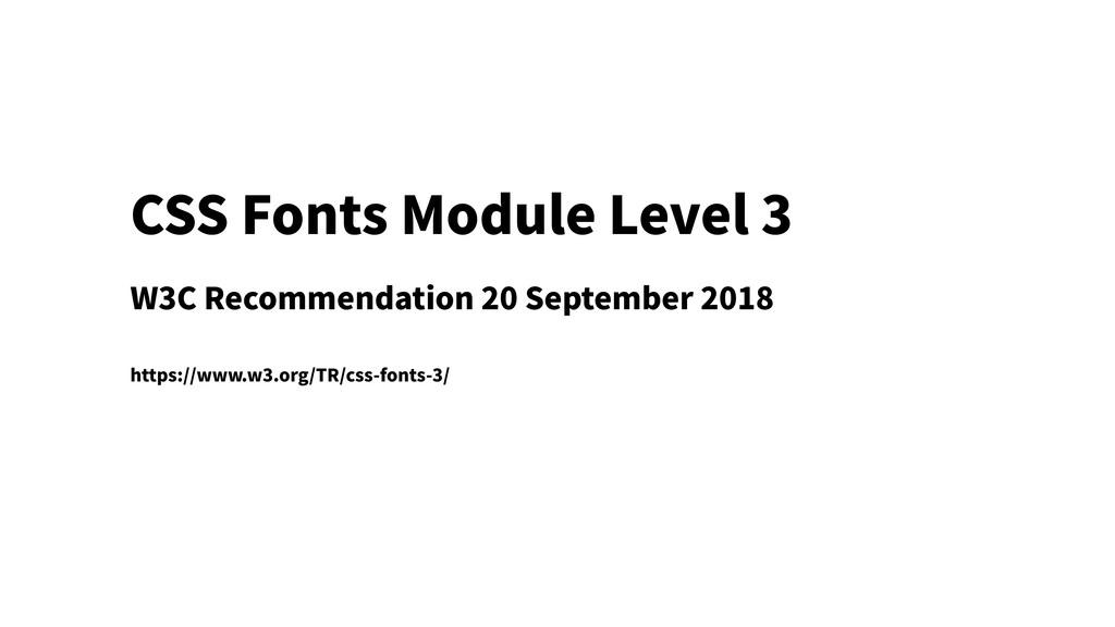 CSS Fonts Module Level 3 W3C Recommendation 20 ...