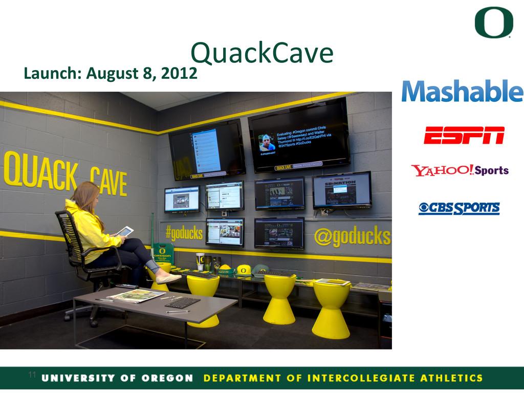 Launch: August 8, 2012  QuackCave...