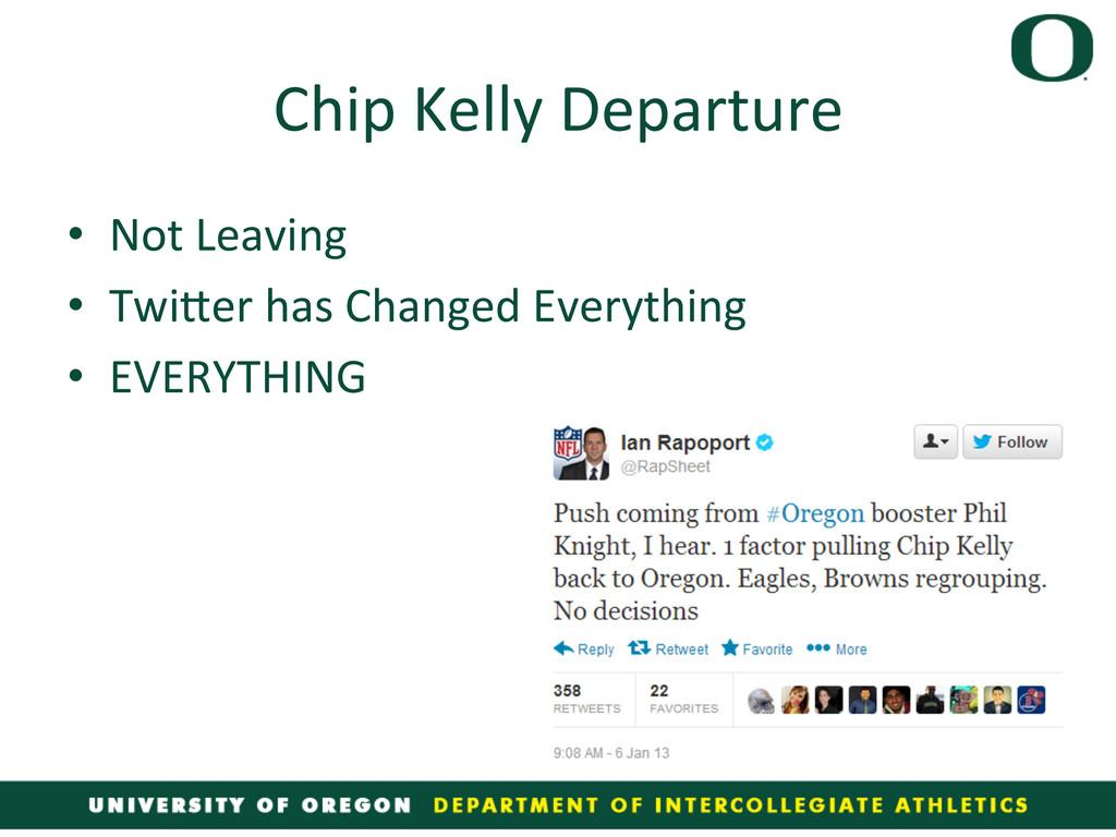 Chip Kelly Departure  • Not Leavin...