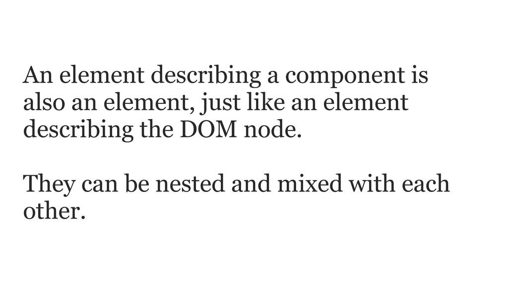 An element describing a component is also an el...