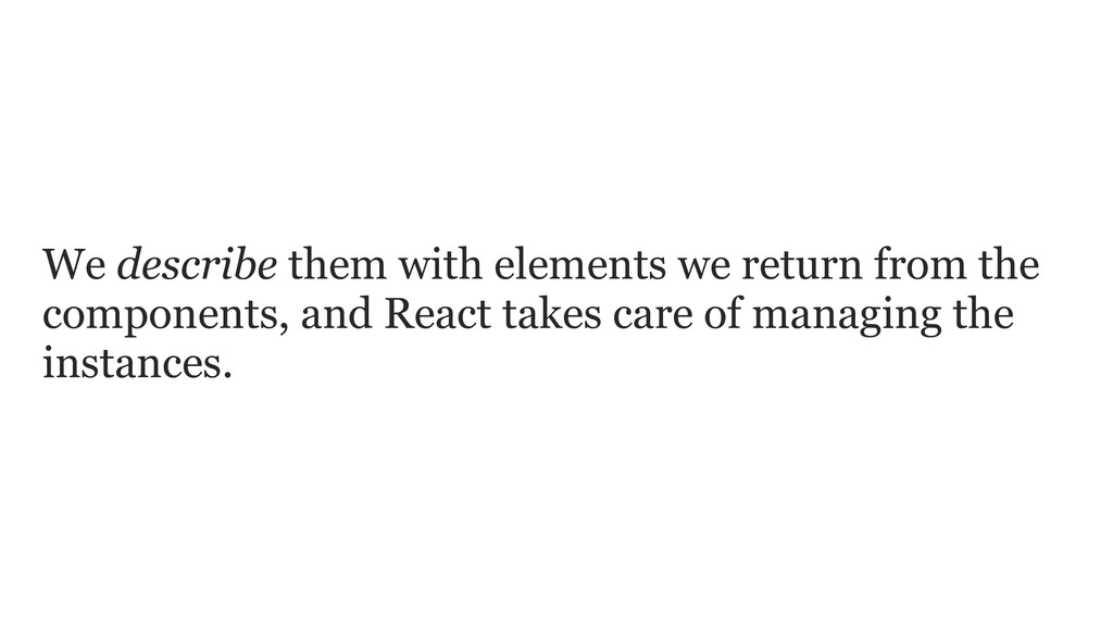 We describe them with elements we return from t...