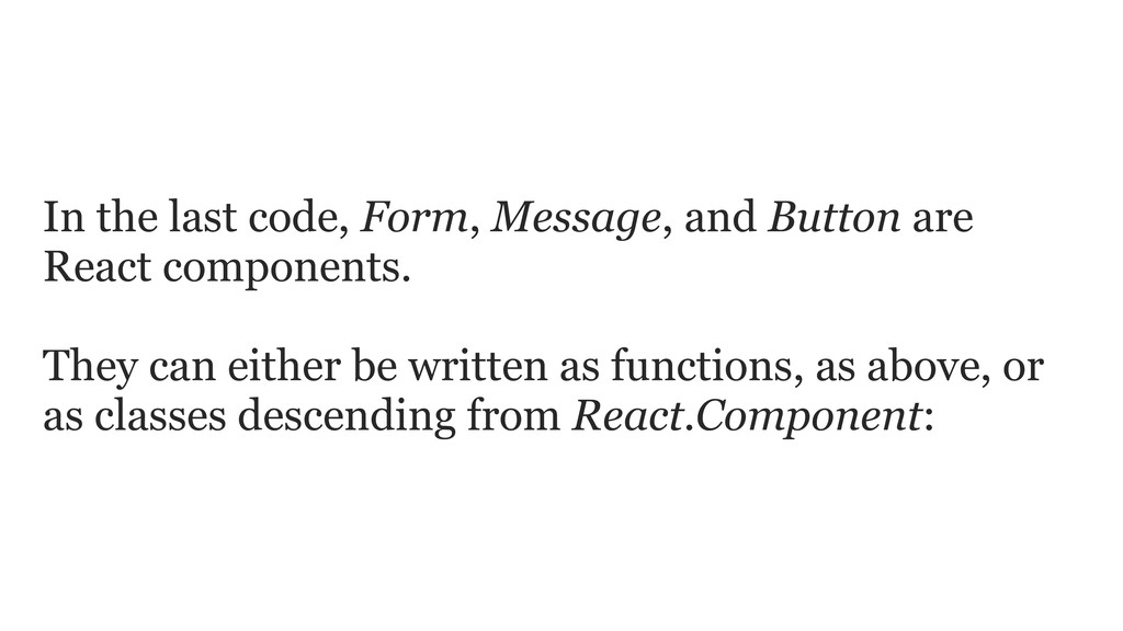 In the last code, Form, Message, and Button are...