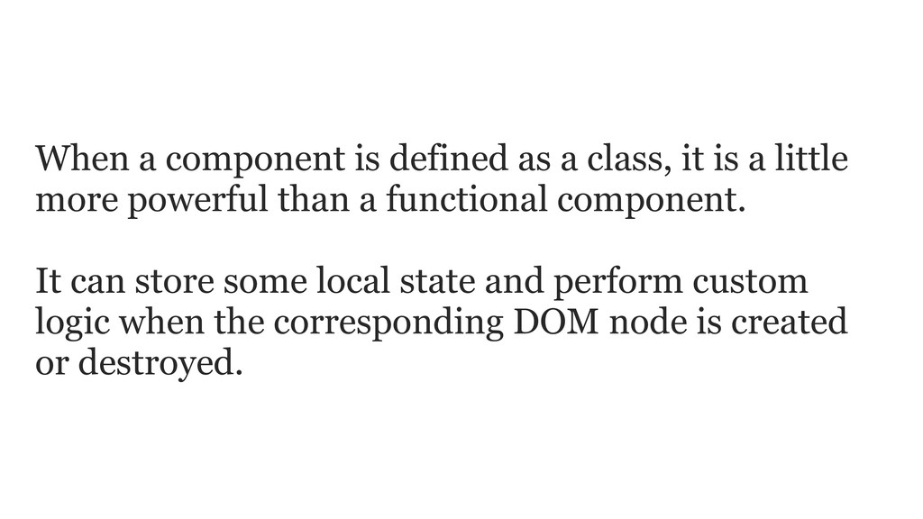 When a component is defined as a class, it is a...