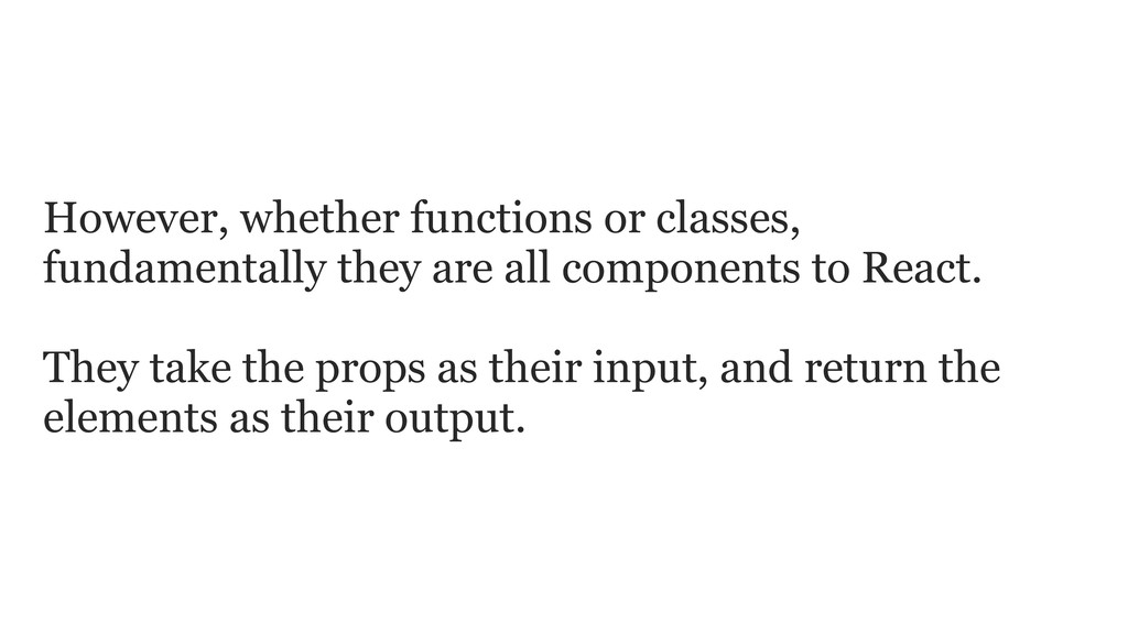 However, whether functions or classes, fundamen...