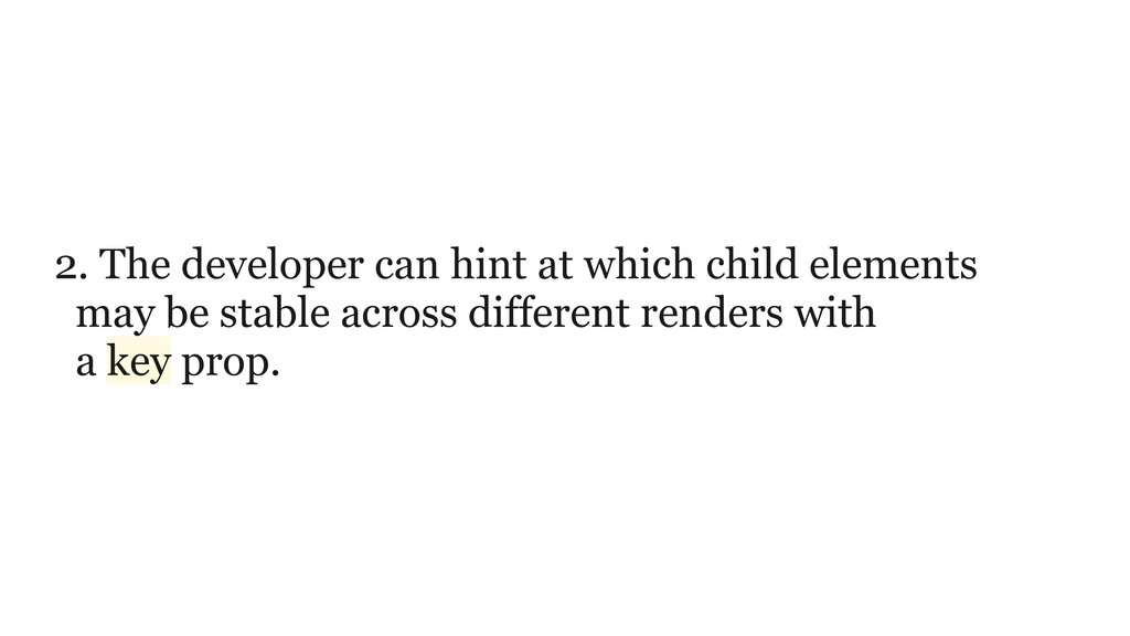 2. The developer can hint at which child elemen...