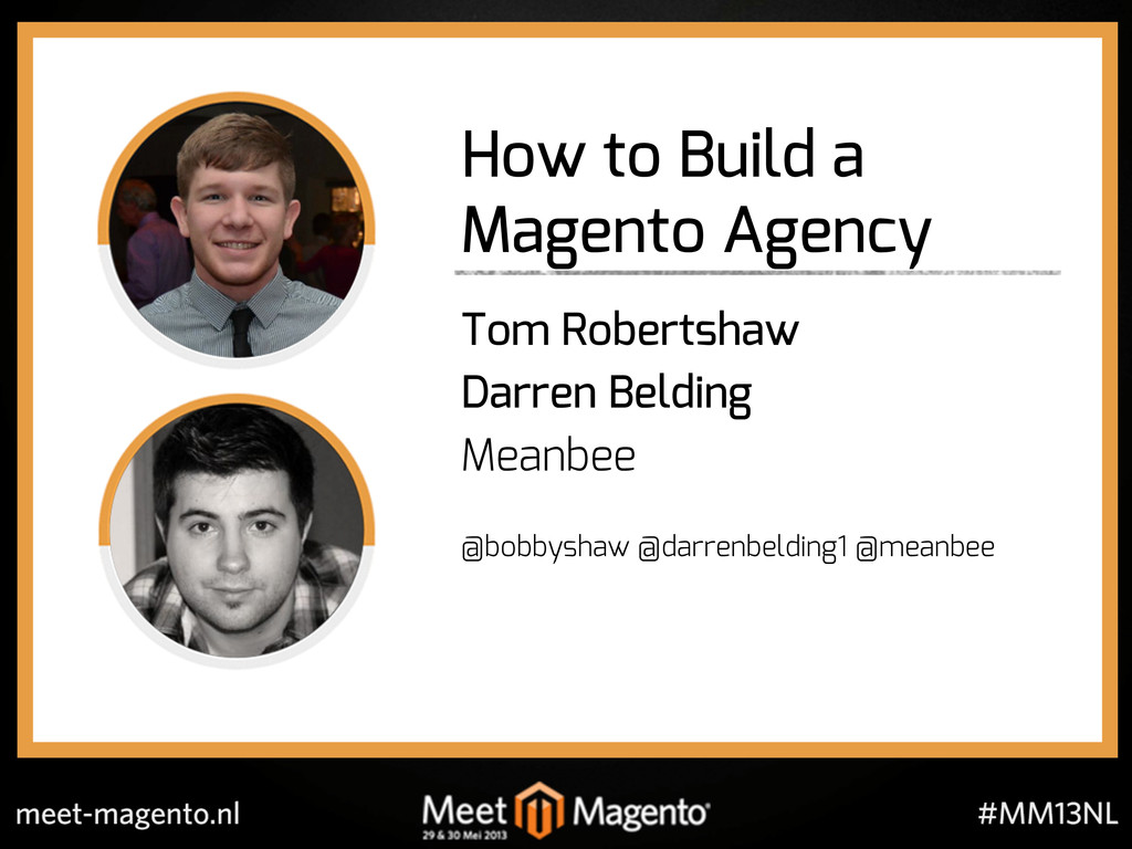How to Build a Magento Agency Tom Robertshaw Da...