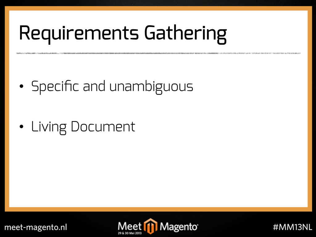 Requirements Gathering •  Specific and unambiguo...