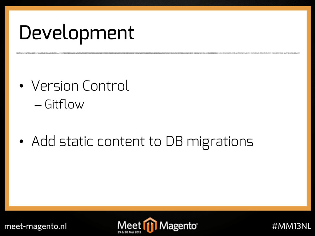 Development •  Version Control – Gitflow •  Add ...