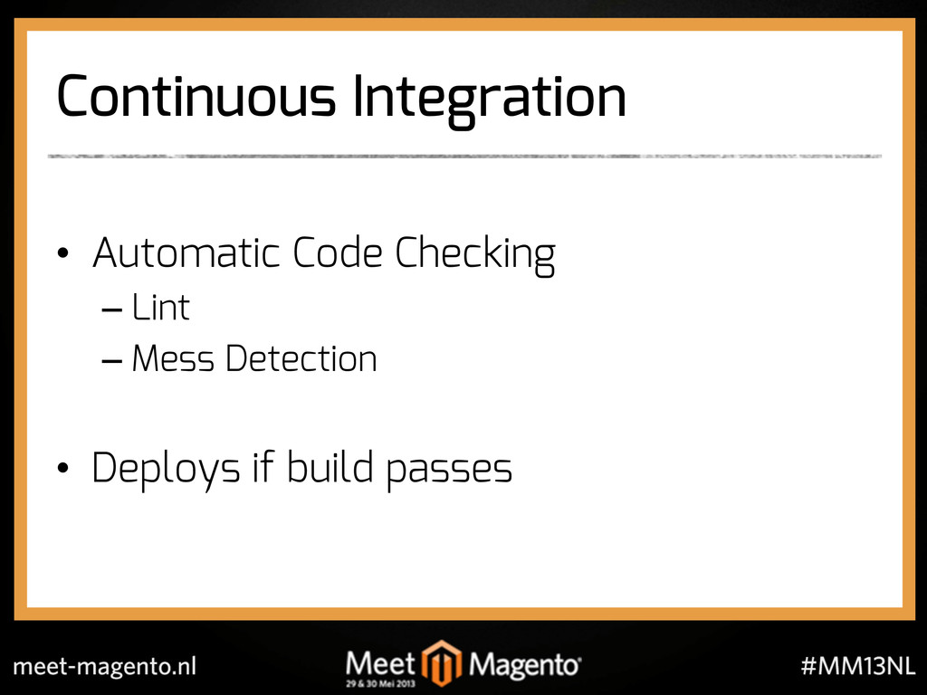 Continuous Integration •  Automatic Code Checki...