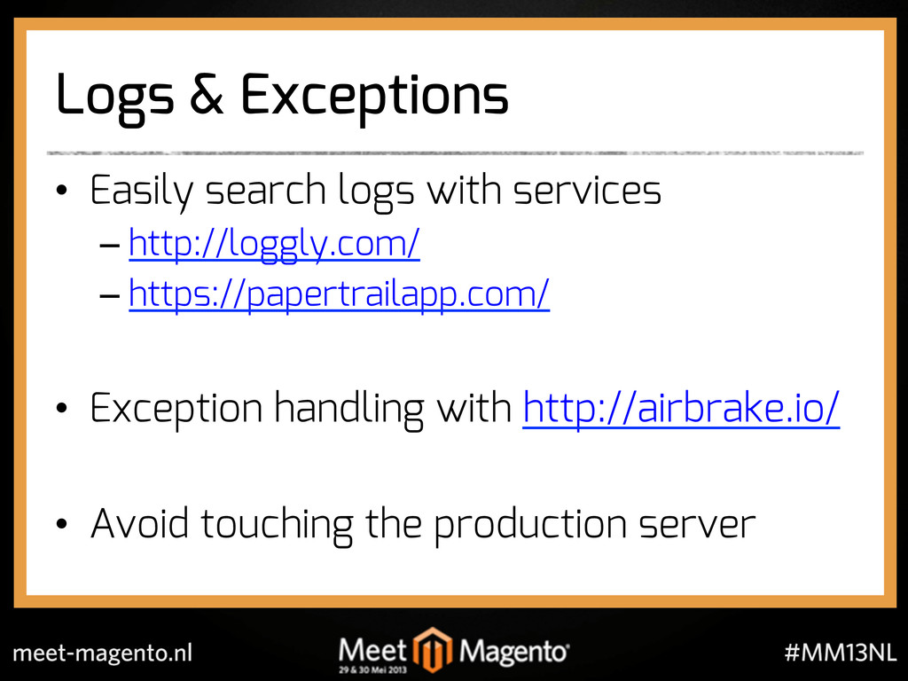 Logs & Exceptions •  Easily search logs with se...